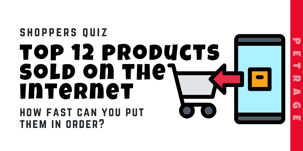 top 12 products sold on the internet quiz petrage