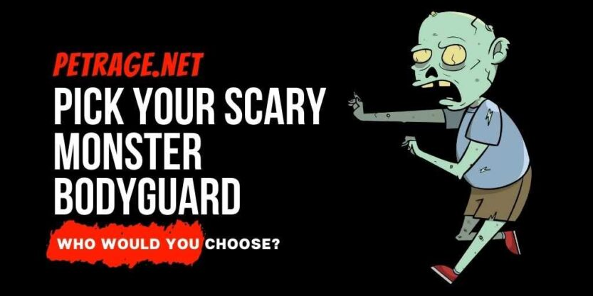 pick your scary monster bodyguard poll quiz petrage