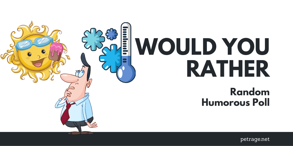 would you rather random humorous poll petrage