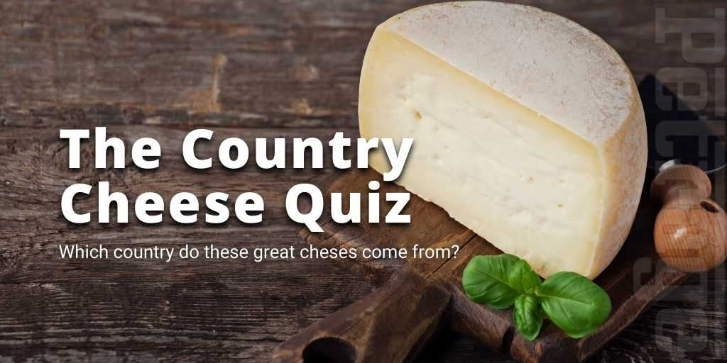country cheese quiz petrage