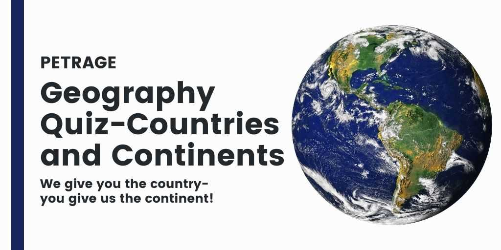 geography quiz countries and continents petrage